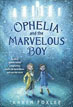 *Ophelia and the Marvelous Boy* by Karen Foxlee - middle grades book review