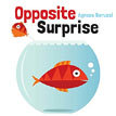 *Opposite Surprise* by Agnese Baruzzi - click here for our children's board book review