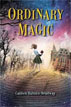 *Ordinary Magic* by Caitlen Rubino-Bradway - middle grades book review