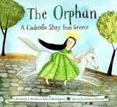 *The Orphan: A Cinderella Story from Greece* by Anthony Manna and Christodoula Mitakidou, illustrated by Giselle Potter
