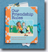 *Our Friendship Rules* by Peggy Moss and Dee Dee Tardif, illustrated by Alissa Imre Geis
