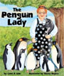 *The Penguin Lady* by Carol A. Cole, illustrated by Sherry Rogers
