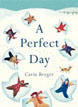 *A Perfect Day* by Carin Berger