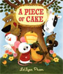 *A Piece of Cake* by LeUyen Pham
