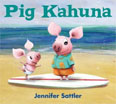 *Pig Kahuna* by Jennifer Sattler