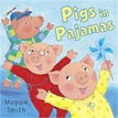 *Pigs in Pajamas* by Maggie Smith