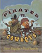 *Pirates vs. Cowboys* by Aaron Reynolds, illustrated by David Barneda