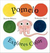 *Pomelo Explores Color (Pomelo the Garden Elephant)* by Ramona Badescu, illustrated by Benjamin Chaud