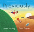 *Previously* by Allan Ahlberg, illustrated by Bruce Ingman