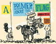 *A Primer about the Flag* by Marvin Bell, illustrated by Chris Raschka