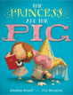 *The Princess and the Pig* by Jonathan Emmett, illustrated by Poly Bernatene