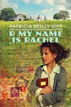 *R My Name is Rachel* by Patricia Reilly Giff - middle grades book review