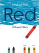 *Red: A Crayon's Story* by Michael Hall - click here for our picture book review