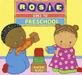 *Rosie Goes to Preschool* by Karen Katz - click here for our picture book review