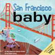 *San Francisco Baby (Local Baby Books)* by Tess Shea and Jerome Pohlen, illustrated by Violet Lemay