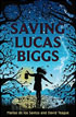 *Saving Lucas Biggs* by Marisa de los Santos and David Teague - middle grades book review