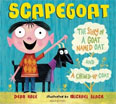 *Scapegoat: The Story of a Goat Named Oat and a Chewed-Up Coat* by Dean Hale, illustrated by Michael Slack