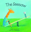 *The Seesaw (The Animal Square)* by Judith Koppens, illustrated by Eline Van Lindenhuizen