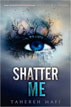*Shatter Me* by Tahereh Mafi- young adult book review