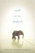 *Small as an Elephant* by Jennifer Richard Jacobson - middle grades nonfiction book review