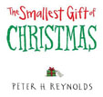 *The Smallest Gift of Christmas* by Peter H. Reynolds