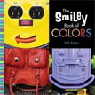 *The Smiley Book of Colors* by Ruth Kaiser