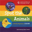 *Spot the Animals: A Lift-the-Flap Book of Colors* by American Museum of Natural History, illustrated by Steve Jenkins