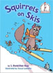 *Squirrels on Skis (Beginner Books)* by J. Hamilton Ray, illustrated by Pascal Lemaitre - beginning readers book review