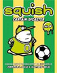 *Squish #4: Captain Disaster* by Jennifer L. Holm, illustrated by Matt Holm - early readers and older reluctant readers book review