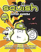 *Squish #1: Super Amoeba* by Jennifer L. Holm, illustrated by Matt Holm - early readers and older reluctant readers book review