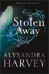 *Stolen Away* by Alyxandra Harvey- young adult book review