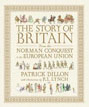 *The Story of Britain: From the Norman Conquest to the European Union* by Patrick Dillon, illustrated by P.J. Lynch - middle grades nonfiction book review