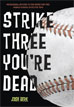 *Strike Three, You're Dead (Lenny and the Mikes)* by Josh Berk - middle grades book review