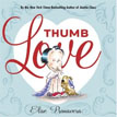 *Thumb Love* by Elise Primavera