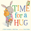 *Time for a Hug* by Phillis Gershator and Mim Green, illustrated by David Walker