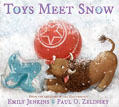 *Toys Meet Snow: Being the Wintertime Adventures of a Curious Stuffed Buffalo, a Sensitive Plush Stingray, and a Book-loving Rubber Ball* by Emily Jenkins, illustrated by Paul O. Zelinsky