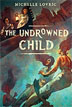 *The Undrowned Child* by Michelle Lovric - middle grades book review