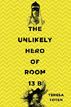 *The Unlikely Hero of Room 13B* by Teresa Toten- young adult book review