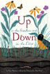*Up in the Garden and Down in the Dirt* by Kate Messner, illustrated by Christopher Silas Neal