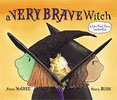*A Very Brave Witch* by Alison McGhee, illustrated by Harry Bliss