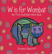 *W Is for Wombat: My First Australian Word Book* by Bronwyn Bancroft
