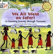 *We All Went on Safari: A Counting Journey through Tanzania* by Laurie Krebs, illustrated by Julia Cairns