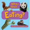 *Who's That... Eating?* by the editors of Kingfisher