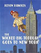 *The Wicked Big Toddlah Goes to New York* by Kevin Hawkes