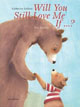 *Will You Still Love Me If...?* by Catherine Leblanc, illustrated by Eve Tharlet