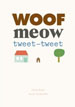 *Woof Meow Tweet-Tweet* by Cecile Boyer