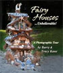 *Fairy Houses...Unbelievable!: A Photographic Tour (The Fairy Houses Series)* by Barry and Tracy Kane - click here for our kids activities book review
