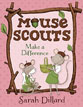 *Mouse Scouts Make a Difference* by Sarah Dillard - click here for our elementary readers book review