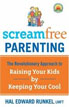 *Screamfree Parenting: The Revolutionary Approach to Raising Your Kids by Keeping Your Cool* by Hal Edward Runkel - click here for our parenting and family book review